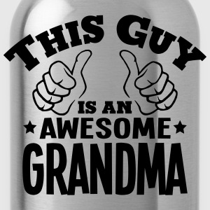 this guy is an awesome grandma - Water Bottle