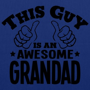this guy is an awesome grandad - Tote Bag