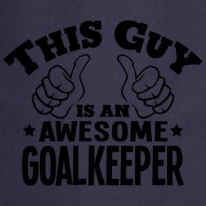 this guy is an awesome goalkeeper - Cooking Apron