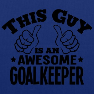 this guy is an awesome goalkeeper - Tote Bag