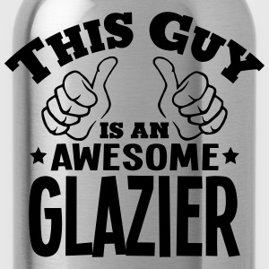 this guy is an awesome glazier - Water Bottle