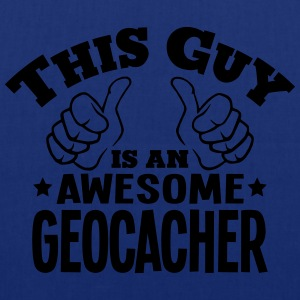 this guy is an awesome geocacher - Tote Bag