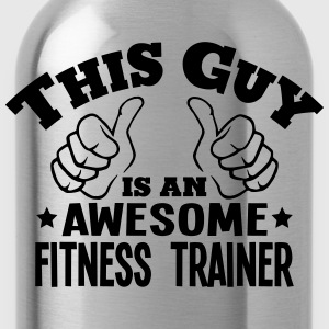 this guy is an awesome fitness trainer - Water Bottle