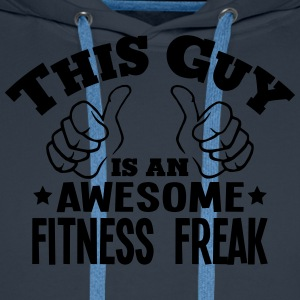 this guy is an awesome fitness freak - Men's Premium Hoodie
