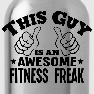 this guy is an awesome fitness freak - Water Bottle