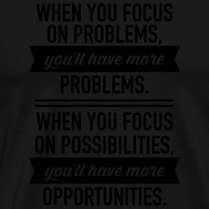 Focus On Possibilities... Mokken & toebehoor - Mannen Premium T-shirt