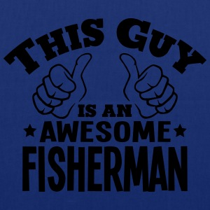 this guy is an awesome fisherman - Tote Bag