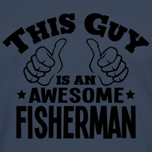 this guy is an awesome fisherman - Men's Premium Longsleeve Shirt