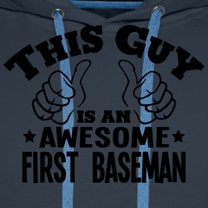 this guy is an awesome first baseman - Men's Premium Hoodie