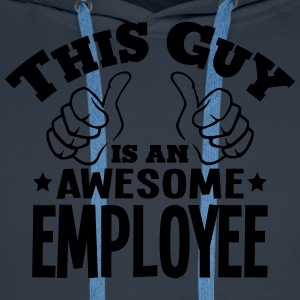 this guy is an awesome employee - Men's Premium Hoodie