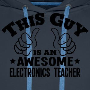 this guy is an awesome electronics teach - Men's Premium Hoodie