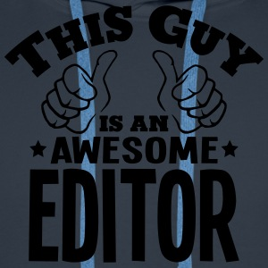 this guy is an awesome editor - Men's Premium Hoodie