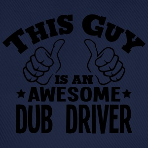 this guy is an awesome dub driver - Baseball Cap
