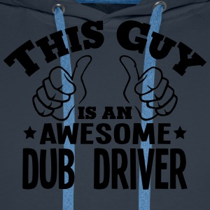 this guy is an awesome dub driver - Men's Premium Hoodie