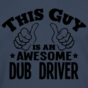 this guy is an awesome dub driver - Men's Premium Longsleeve Shirt