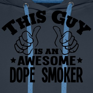 this guy is an awesome dope smoker - Men's Premium Hoodie
