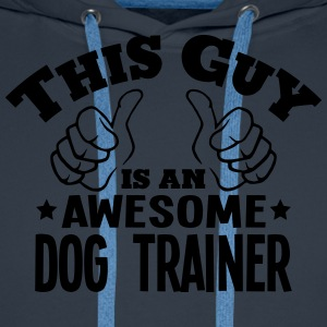 this guy is an awesome dog trainer - Men's Premium Hoodie