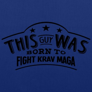 this guy was born to fight krav maga - Tote Bag