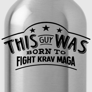 this guy was born to fight krav maga - Water Bottle