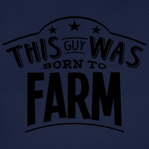 this guy was born to farm - Baseball Cap