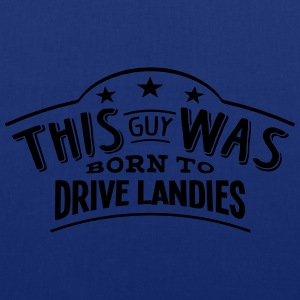 this guy was born to drive landies - Tote Bag