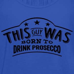 this guy was born to drink prosecco - Women's Tank Top by Bella