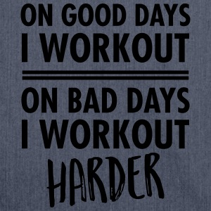 On Bad Days I Workout Harder... T-Shirts - Schultertasche aus Recycling-Material