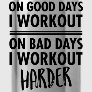 On Bad Days I Workout Harder... T-Shirts - Water Bottle