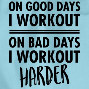 On Bad Days I Workout Harder... T-shirts - Gymtas