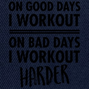 On Bad Days I Workout Harder... T-skjorter - Snapback-caps