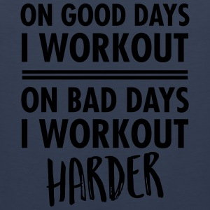 On Bad Days I Workout Harder... Tee shirts - Débardeur Premium Homme