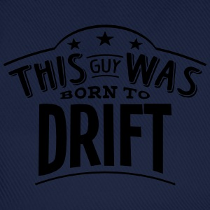 this guy was born to drift - Baseball Cap