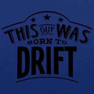 this guy was born to drift - Tote Bag