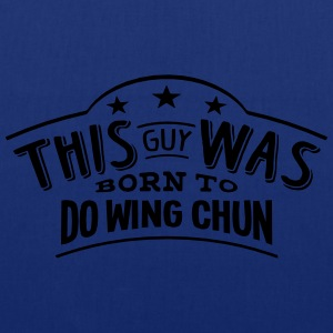 this guy was born to do wing chun - Tote Bag