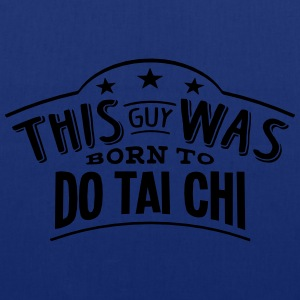 this guy was born to do tai chi - Tote Bag