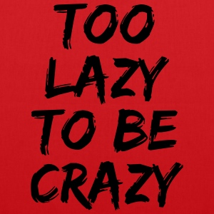 Too lazy to be crazy T-Shirts - Tote Bag