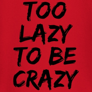 Too lazy to be crazy T-Shirts - Baby Long Sleeve T-Shirt
