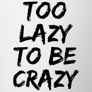 Too lazy to be crazy T-Shirts - Mug