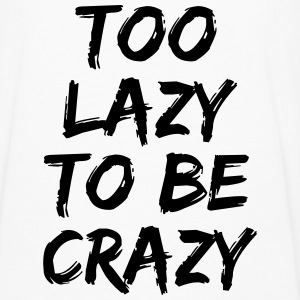 Too lazy to be crazy T-Shirts - Men's Premium Longsleeve Shirt