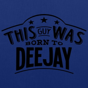 this guy was born to deejay - Tote Bag