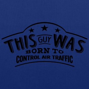 this guy was born to control air traffic - Tote Bag