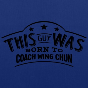 this guy was born to coach wing chun - Tote Bag