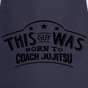 this guy was born to coach jujitsu - Tablier de cuisine
