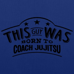 this guy was born to coach jujitsu - Tote Bag