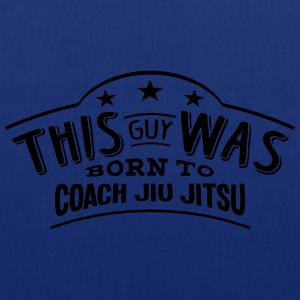 this guy was born to coach jiu jitsu - Tote Bag
