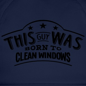 this guy was born to clean windows - Casquette classique