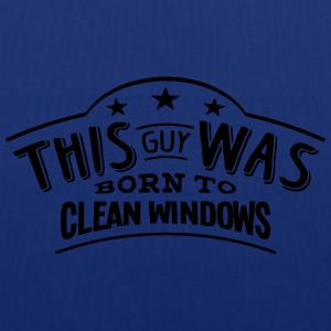this guy was born to clean windows - Tote Bag