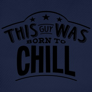 this guy was born to chill - Baseball Cap