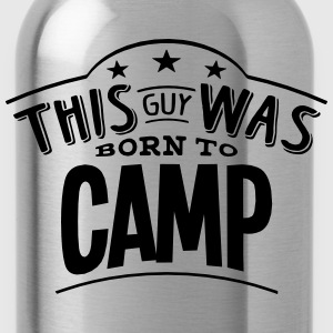 this guy was born to camp - Water Bottle
