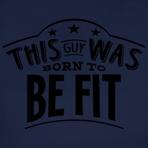 this guy was born to be fit - Casquette classique